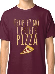 People? no. I prefer pizza. Classic T-Shirt