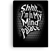 Shhh...I'm In My Mind Palace Canvas Print