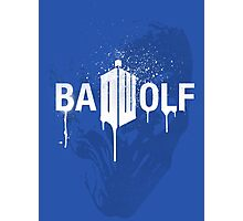 Don't forget about Bad Wolf Photographic Print