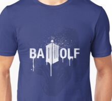 Don't forget about Bad Wolf Unisex T-Shirt