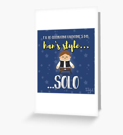 Han solo lover Greeting Card