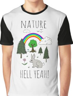 NATURE, HELL YEAH! Graphic T-Shirt