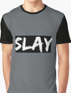 Slay.  Graphic T-Shirt