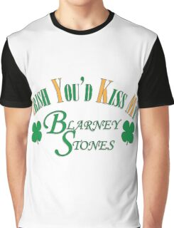 Irish You'd Kiss my Blarney Stones Graphic T-Shirt