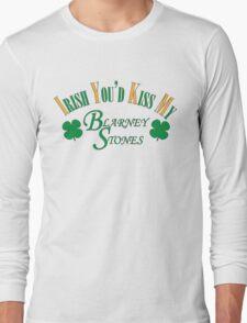 Irish You'd Kiss my Blarney Stones Long Sleeve T-Shirt