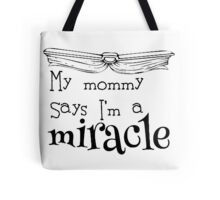 Matilda - My mommy says I'm a miracle Tote Bag