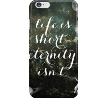 Vintage Quotes Collection -- Life Is Short Eternity Isn't  iPhone Case/Skin