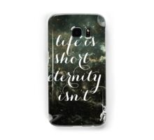 Vintage Quotes Collection -- Life Is Short Eternity Isn't  Samsung Galaxy Case/Skin