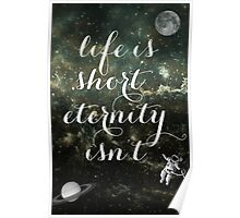 Vintage Quotes Collection -- Life Is Short Eternity Isn't  Poster