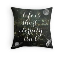 Vintage Quotes Collection -- Life Is Short Eternity Isn't  Throw Pillow