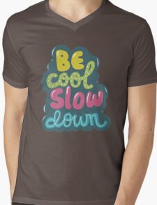 be cool, slow down Mens V-Neck T-Shirt