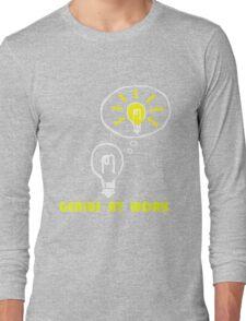 Genius at work Long Sleeve T-Shirt