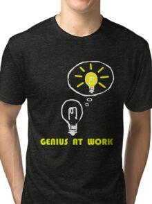 Genius at work Tri-blend T-Shirt