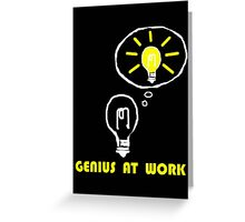 Genius at work Greeting Card
