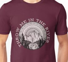 Throw Me In The River Unisex T-Shirt