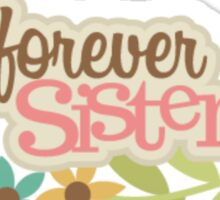 Forever Sisters Sticker