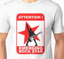 Attention! emerging rock star! Unisex T-Shirt