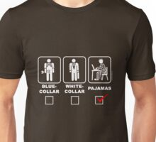 Blue collar,white collar or pajama Unisex T-Shirt