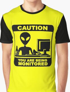 Caution! you are under monitor Graphic T-Shirt