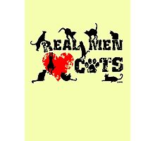Real men love cats, cats have 9 lives Photographic Print