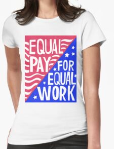 Equal Pay for Equal Work Womens Fitted T-Shirt