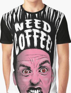 Need Coffee! Graphic T-Shirt