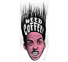 Need Coffee! Poster