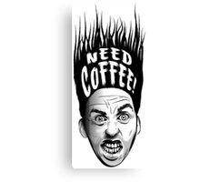 Need Coffee! Long Black version Canvas Print