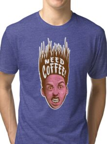 Need Coffee! Latte version Tri-blend T-Shirt
