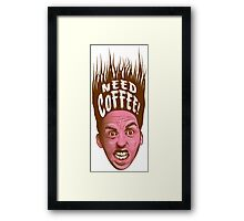 Need Coffee! Latte version Framed Print