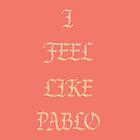 I Feel Like Pablo (Kanye West - The Life of Pablo) by throttle