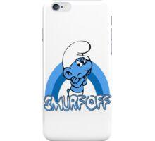 Smurf Off! by Grouchy Smurf iPhone Case/Skin