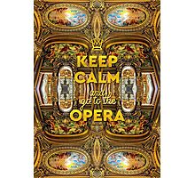 Keep Calm and Go to the Opera Garnier Grand Foyer Paris Photographic Print