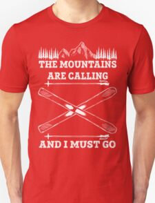 The Mountains Are Calling And I Must Go - Skiing T Shirt Unisex T-Shirt