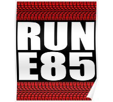 RUN E85 tire tread Poster