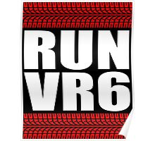 RUN VR6 tread Poster