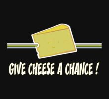 give cheese a chance Kids Tee