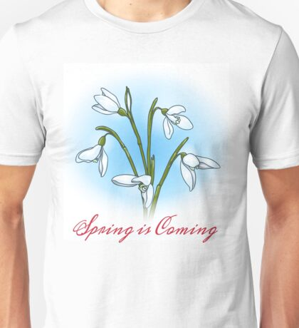 Spring is coming Unisex T-Shirt