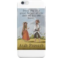 Every Dog Is A Great Barker - Arab Proverb iPhone Case/Skin