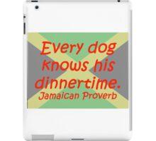Every Dog - Jamaican Proverb iPad Case/Skin