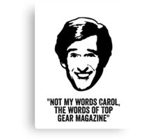 "Alan Partridge ""Top Gear Magazine"" Quote Canvas Print"