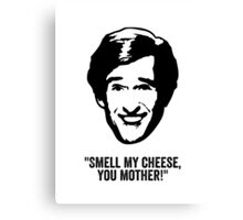 """Alan Partridge """"Smell my Cheese"""" Quote Canvas Print"""