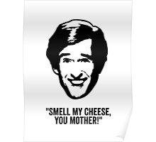 """Alan Partridge """"Smell my Cheese"""" Quote Poster"""