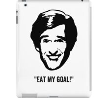 "Alan Partridge ""Eat My Goal!"" Quote iPad Case/Skin"