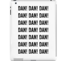 "Alan Partridge ""DAN! DAN! DAN! DAN!"" Quote iPad Case/Skin"