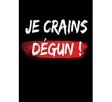 Je crains degun french urban sentence speech slogan france marseille Photographic Print