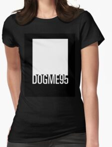 Dogme 95 minimal Womens Fitted T-Shirt