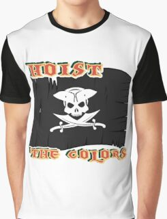 Hoist the colors Graphic T-Shirt
