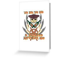 A Pirates Life For Me Greeting Card