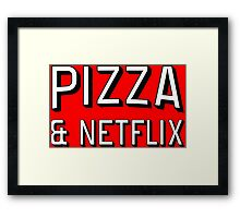 Pizza & Netflix T-Shirt | TV Marathon Takeaway Burger Breaking Bad House of Cards Arrested Development Game of Thrones Orange the new black Framed Print
